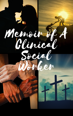 Cover Photo for Autobiography/Memoir of a Clinical Social Worker